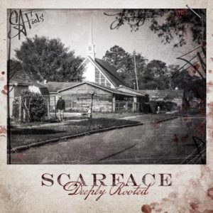 Scarface- Deeply Rooted